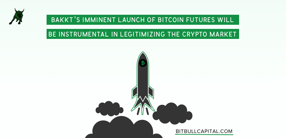 Bakkt's Imminent Launch of Bitcoin Futures Will Be Instrumental In Legitimizing the Crypto Market