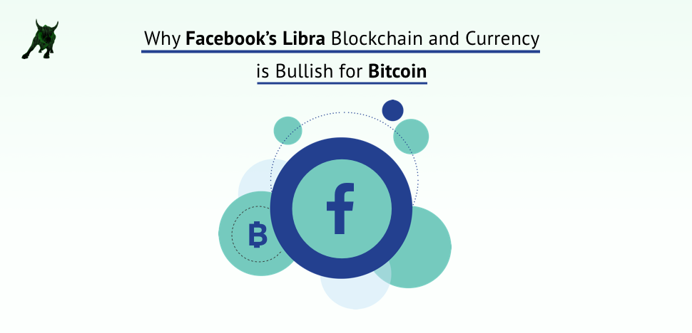 Why Facebook's Libra Blockchain and Currency is Bullish for Bitcoin