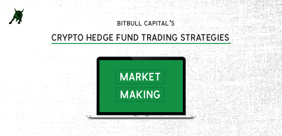 BitBull Capital's Crypto Hedge Fund Trading Strategies: Market Making