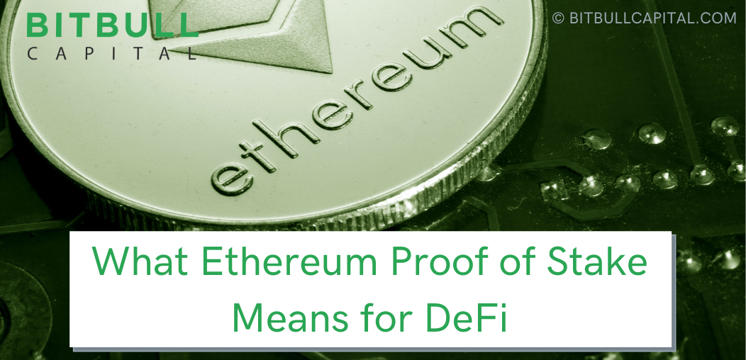 What Ethereum Proof of Stake Means for DeFi